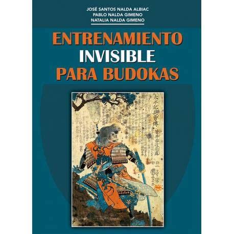 libro la mano invisible spanish libro entrenamiento invisible para budokas por j santos nalda