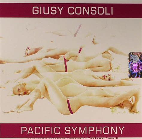 giusy consoli dj giusy consoli pacific symphony vinyl at juno records