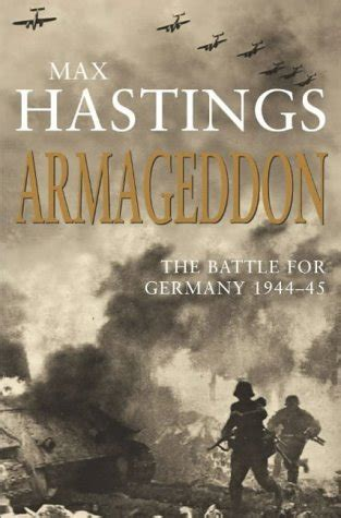 armageddon the battle for 0333908368 quot armageddon quot by m hastings reviewed by a beevor axis history forum