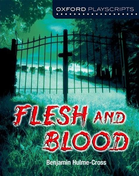 oxford playscripts flesh and flesh and blood oxford playscripts benjamin hulme cross from robert louis stevenson every
