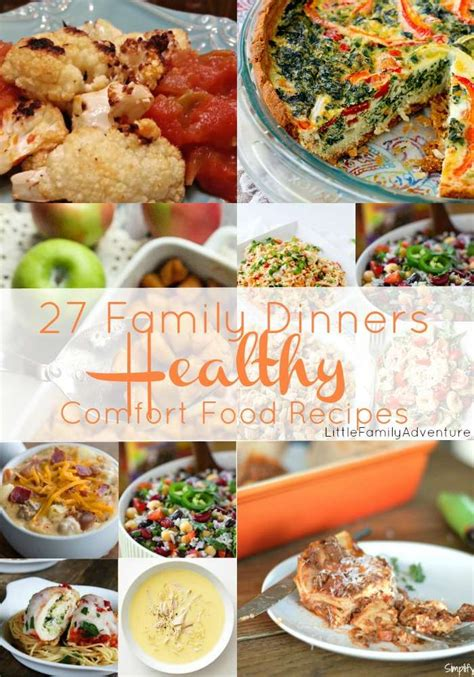 comfort food dinner recipes 27 family dinners healthy comfort food recipes little