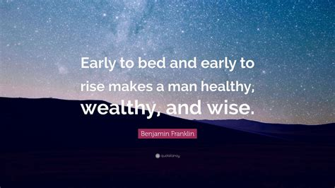 early to bed early to rise quote benjamin franklin quote early to bed and early to rise makes a man healthy