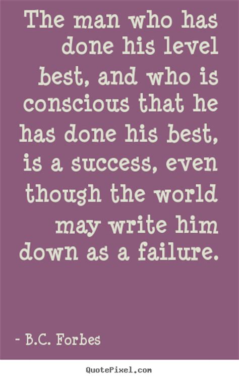 Create picture quotes about success - The man who has done ...