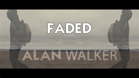 alan walker faded lyrics alan walker faded lyrics vietsub viyoutube