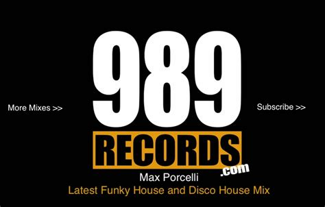 funky house music mixes latest house music funky house and disco house mix by max porcelli 989records