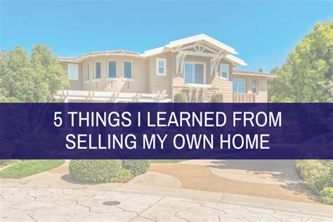 i m selling my home what i ve learned