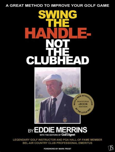 swing the handle not the clubhead download swing the handle not the clubhead by eddie merrins ed