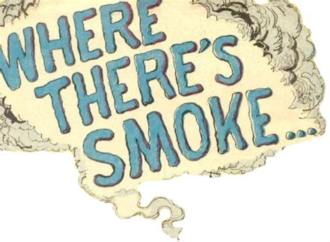 Where Theres Smoke by Where There S Smoke There S Smoke