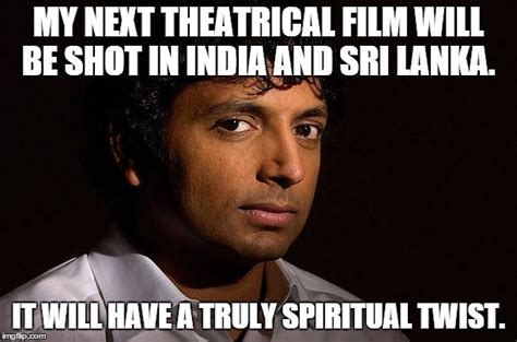 What A Twist Meme - m night shyamalan imgflip