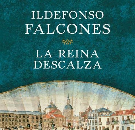 libro la reina descalza los libros mas leidos y vendidos la reina descalza ildefonso falcones novela hist 243 rica