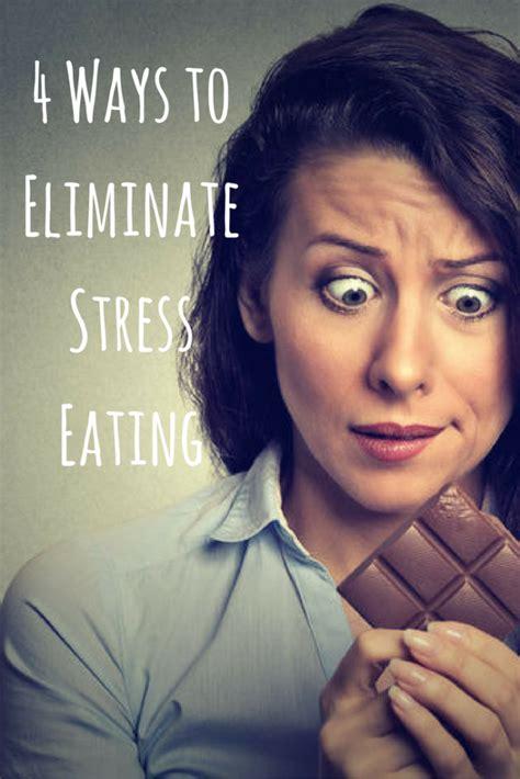 ways to stop comfort eating 4 ways to eliminate stress eating diy active
