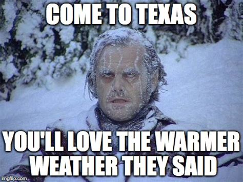 Texas Weather Meme - jack nicholson the shining snow meme imgflip