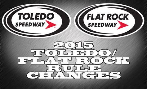 2015 flat rock toledo schedules released flat rock speedway 2015 toledo flat rock speedway rule changes toledo speedway