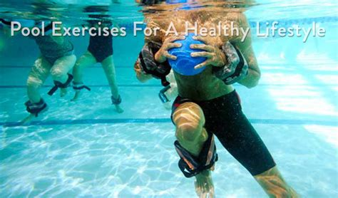 best pool exercises for a healthy lifestyle jc soon pools