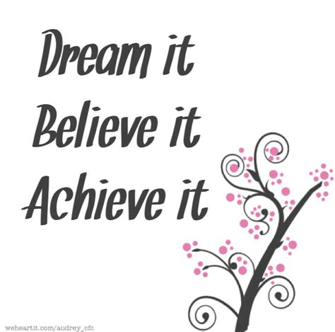 believe it to see it dreams do come true books it believe it achieve it we it believe
