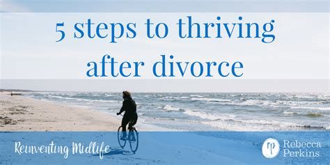 thriving through uncertainty moving beyond fear of the unknown and change work for you books 5 steps to thriving after divorce reb perkins