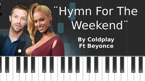 coldplay hymn for the weekend chord coldplay hymn for the weekend ft beyonce piano