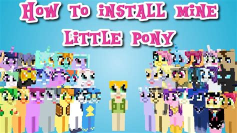 how to get my 2 minecraft how to install mod showcase quot mine pony quot out of date