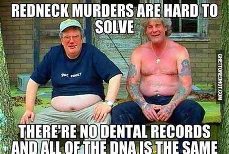 Hick Meme - redneck murders are hard to solve pinterest