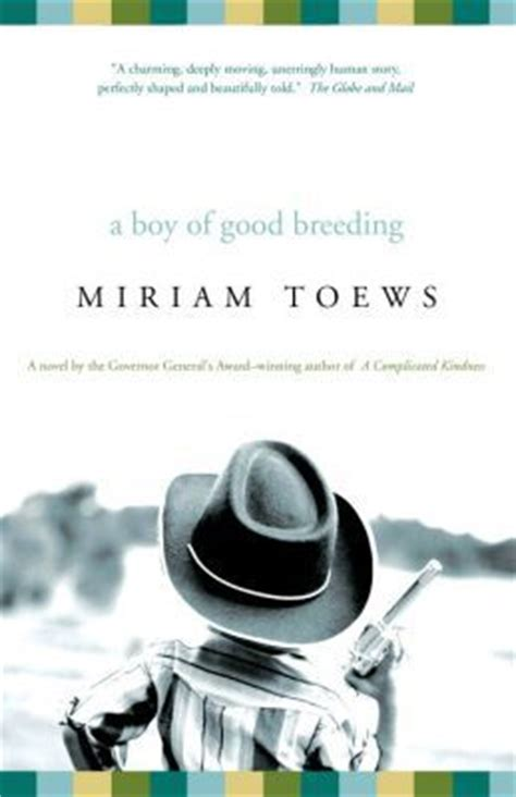 Book Review A Boy Of By Miriam Toews by A Boy Of By Miriam Toews Fictiondb