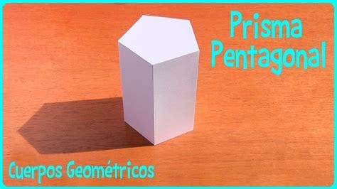 figuras geometricas hechas en cartulina prisma pentagonal cuerpos geom 233 tricos youtube
