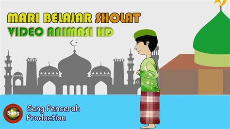 film kartun untuk anak you tube video animasi hd sholat untuk anak anak disertai