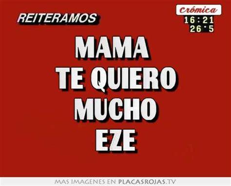 te quiero mama 8467717157 mama te quiero mucho eze placas rojas tv