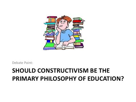 best philosophy of is constructivism the best philosophy of education