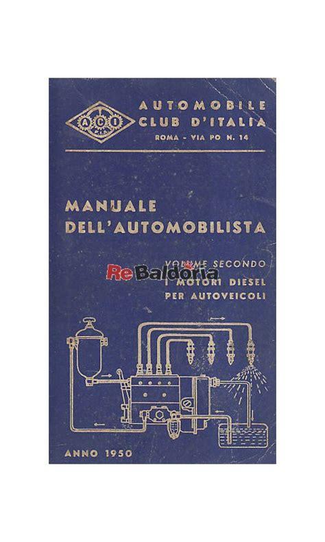 libro the automobile club of manuale dell automobilista volume 2 176 i motori diesel per autoveicoli aa vv automobile