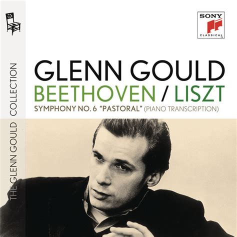 glenn gould no 8416748306 beethoven liszt symphony no 6 pastoral piano transcription compositeurs divers par glenn