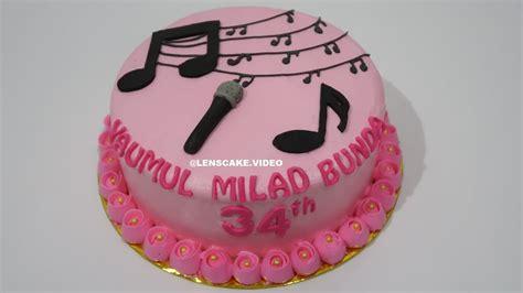 cara membuat cheese cake ulang tahun how to make birthday cake karaoke theme cara membuat kue