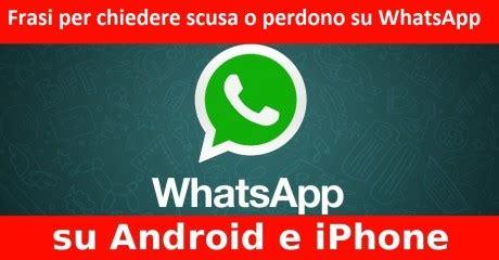 lettere d di perdono frasi per chiedere scusa o perdono su whatsapp segreti e
