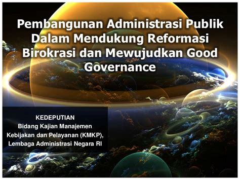 Administrasi Pembangunan 1 pembangunan administrasi publik dalam mendukung rb dan gg