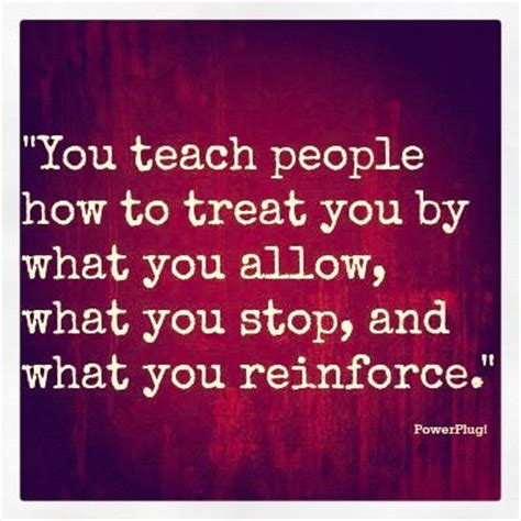 you have to teach people how to treat you business insider you teach people how to treat you quotes pinterest