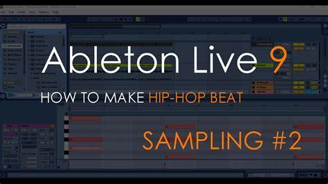 how to make hip hop how to make hip hop beat sling 2 ableton live 9