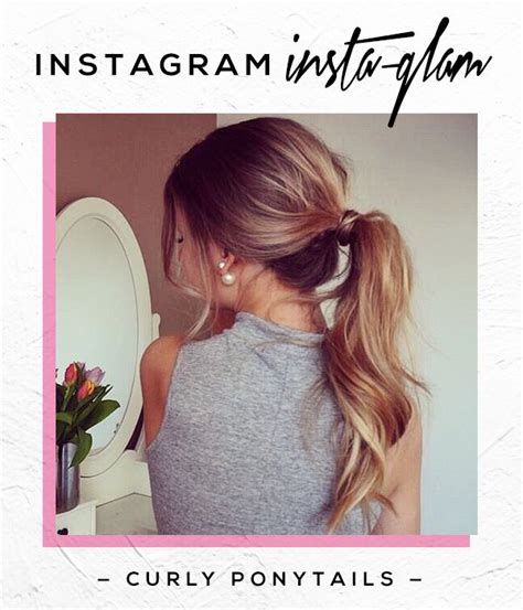 ponytail hairstyles instagram instagram insta glam curly wavy ponytails messy