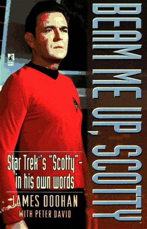 Scotty Has Been Beamed Up by Beam Me Up Scotty By Doohan Reviews Discussion