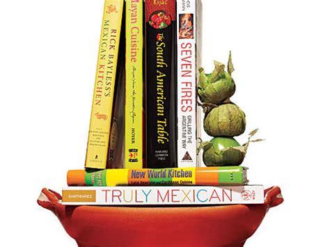 best cookbooks the best latin american cookbooks cooking light