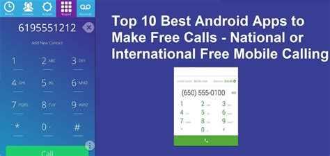 free phone call app for android top 10 best android apps to make free calls national or international free mobile calling