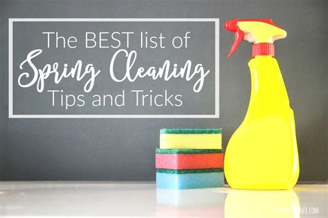 spring cleaning tips and tricks the best list of spring cleaning tips and tricks