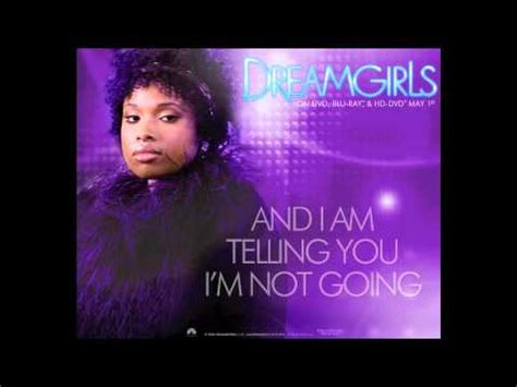 and i am telling you dreamgirls and i am telling you i m not going youtube