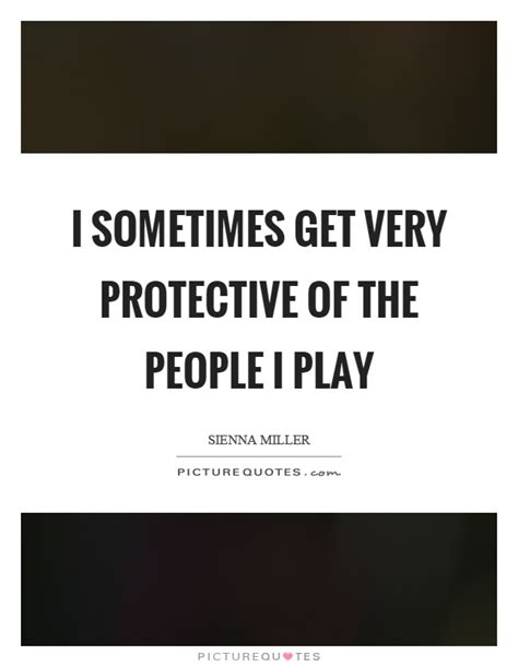 I Protective i sometimes get protective of the i play