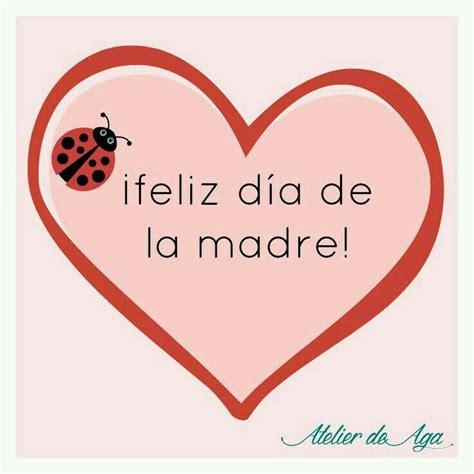 dia de las madres feliz dia de las madres madre dia de