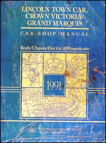 car repair manuals download 1991 mercury grand marquis electronic throttle control 1991 lincoln town car ford crown victoria mercury grand marquis repair shop manual original