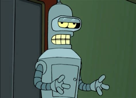 Bender Meme - i know it bender meme
