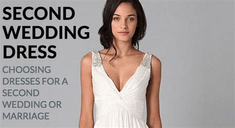 2nd wedding dresses near me choosing dresses for a second wedding