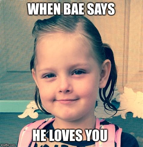 I Love You Bae Meme - when bea finely says it imgflip