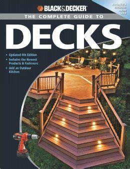 black decker the complete outdoor builder updated edition from arbors to walkways 150 diy projects books black decker the complete guide to decks updated 4th