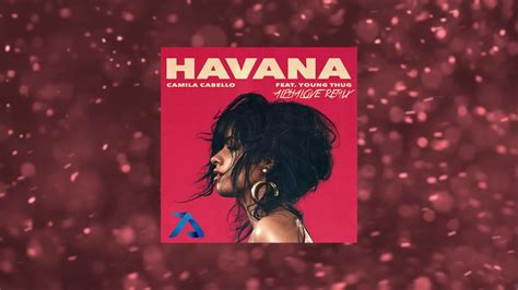 download mp3 camila cabello havana ft young thug camila cabello ft young thug havana alphalove remix