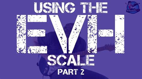 eddie van halen scale using the eddie van halen scale part 2 monster licks